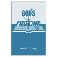 God's Medicine Kenneth E Hagin Healing Book