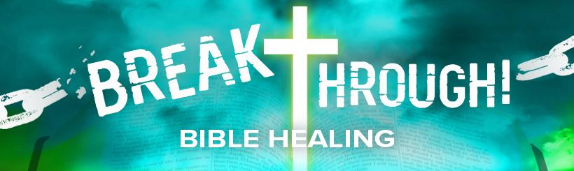 Breakthrough Bible Healing